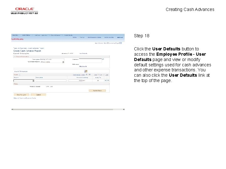 Creating Cash Advances Step 18 Click the User Defaults button to access the Employee