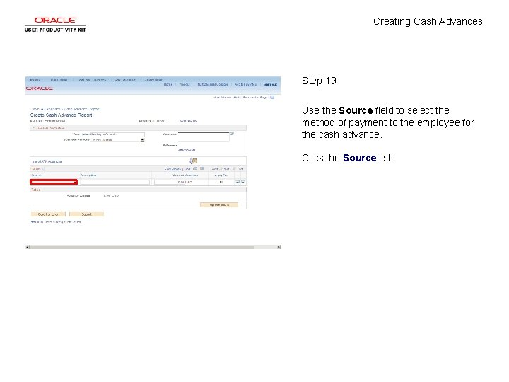 Creating Cash Advances Step 19 Use the Source field to select the method of
