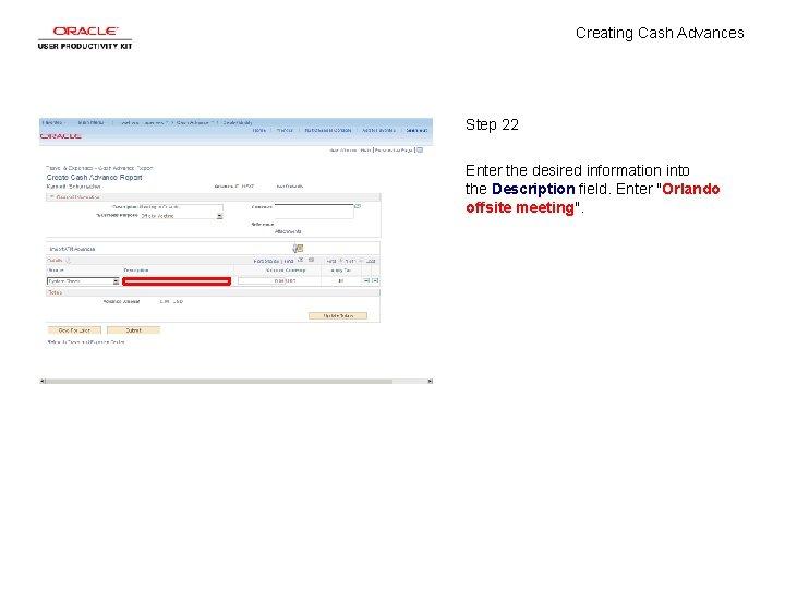 Creating Cash Advances Step 22 Enter the desired information into the Description field. Enter