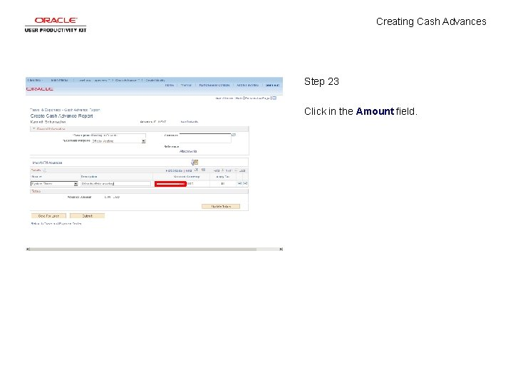 Creating Cash Advances Step 23 Click in the Amount field.