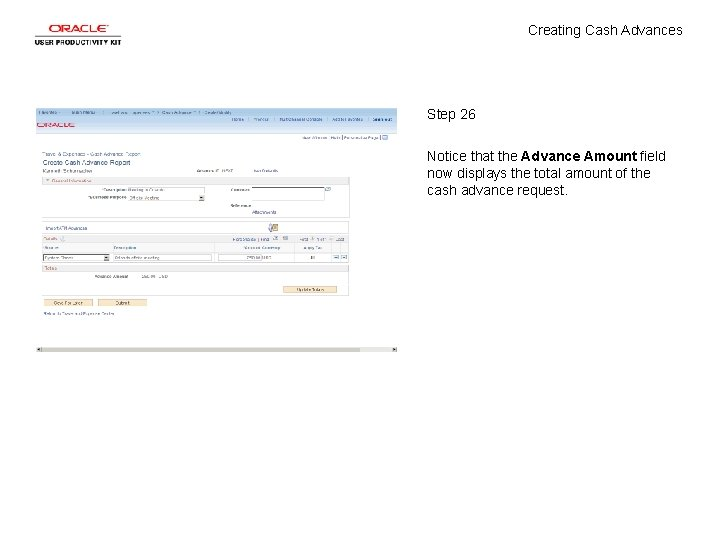 Creating Cash Advances Step 26 Notice that the Advance Amount field now displays the