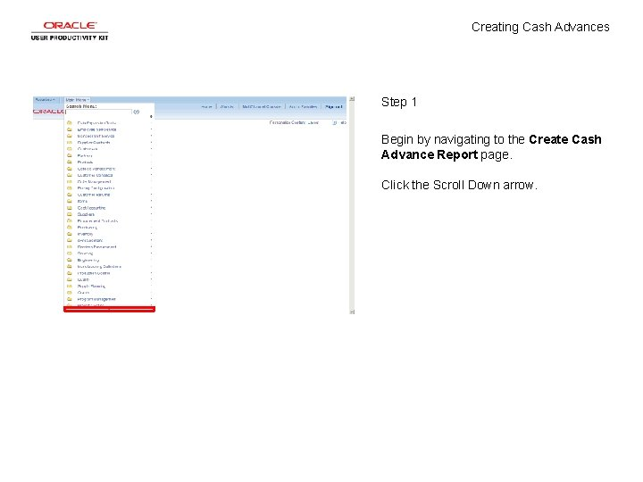 Creating Cash Advances Step 1 Begin by navigating to the Create Cash Advance Report