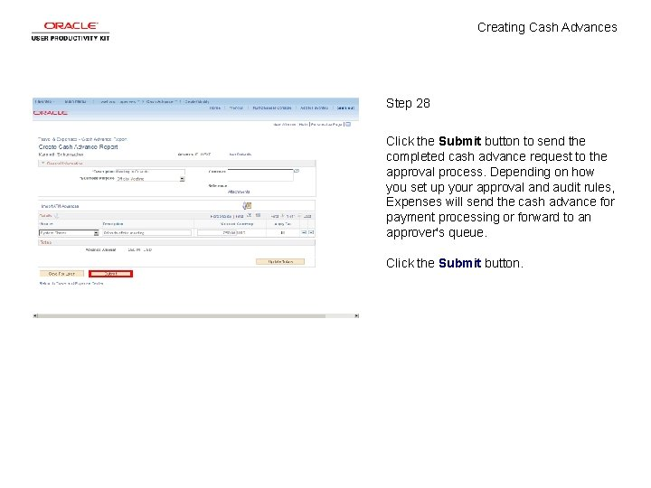 Creating Cash Advances Step 28 Click the Submit button to send the completed cash
