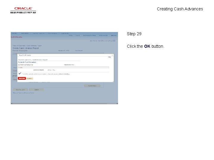 Creating Cash Advances Step 29 Click the OK button.