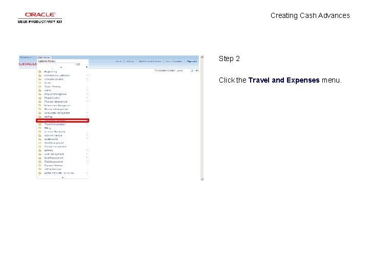 Creating Cash Advances Step 2 Click the Travel and Expenses menu.