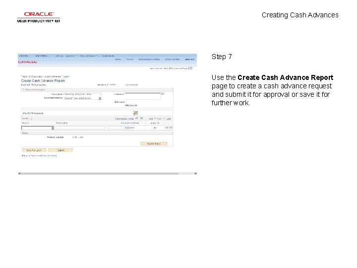 Creating Cash Advances Step 7 Use the Create Cash Advance Report page to create