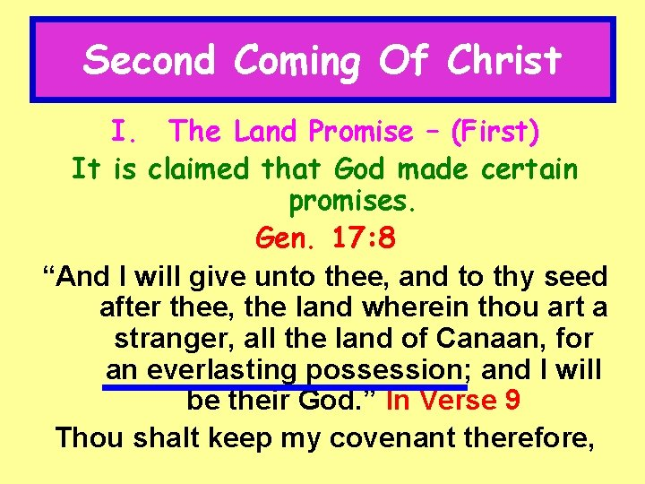 Second Coming Of Christ I. The Land Promise – (First) It is claimed that