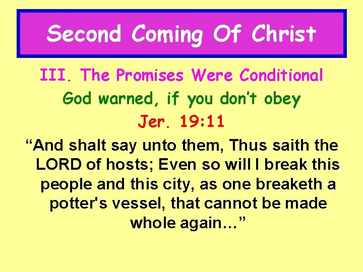 Second Coming Of Christ III. The Promises Were Conditional God warned, if you don't