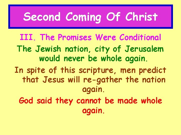 Second Coming Of Christ III. The Promises Were Conditional The Jewish nation, city of