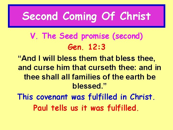 """Second Coming Of Christ V. The Seed promise (second) Gen. 12: 3 """"And I"""