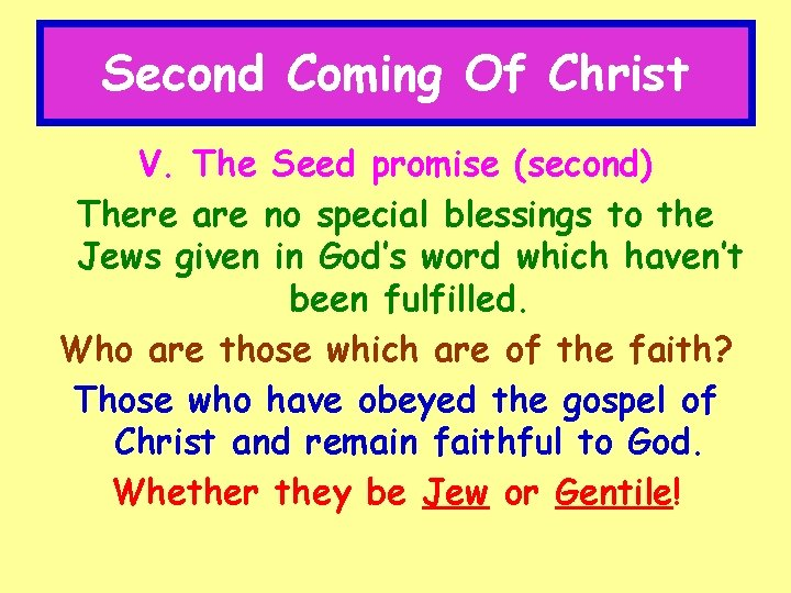Second Coming Of Christ V. The Seed promise (second) There are no special blessings