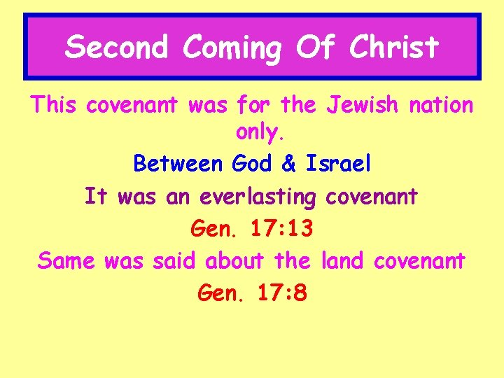 Second Coming Of Christ This covenant was for the Jewish nation only. Between God