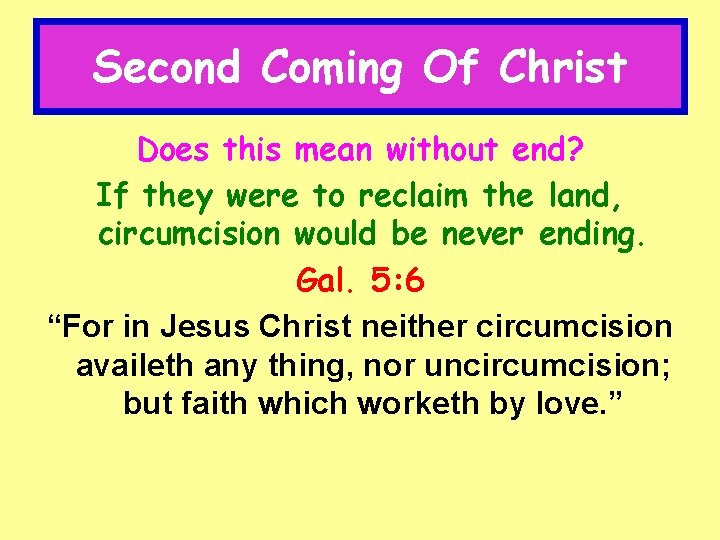 Second Coming Of Christ Does this mean without end? If they were to reclaim