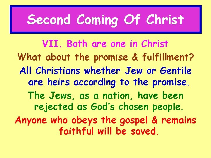 Second Coming Of Christ VII. Both are one in Christ What about the promise