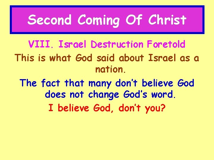 Second Coming Of Christ VIII. Israel Destruction Foretold This is what God said about