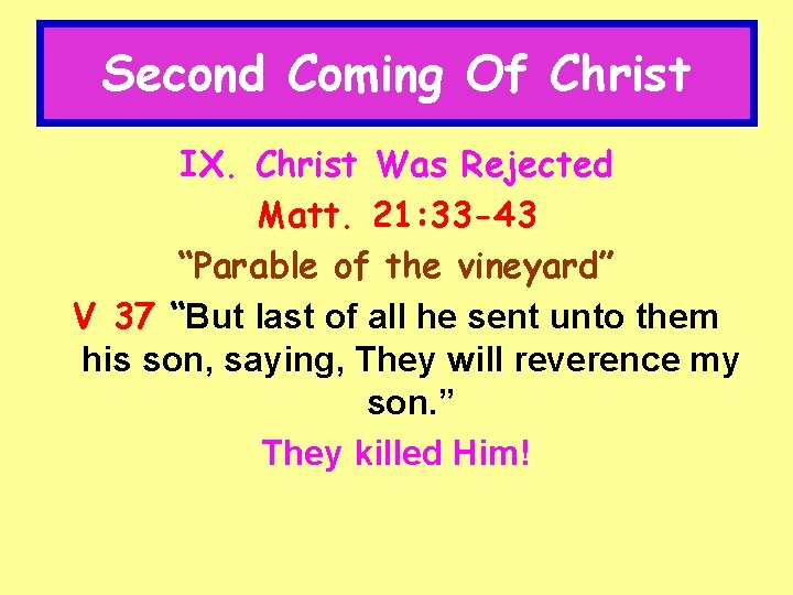 """Second Coming Of Christ IX. Christ Was Rejected Matt. 21: 33 -43 """"Parable of"""