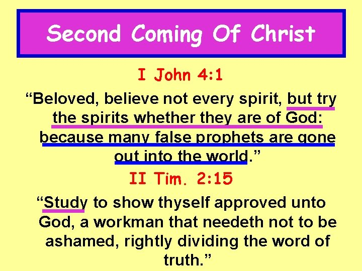 """Second Coming Of Christ I John 4: 1 """"Beloved, believe not every spirit, but"""