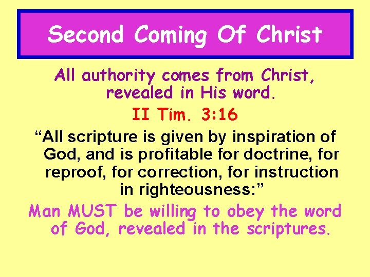 Second Coming Of Christ All authority comes from Christ, revealed in His word. II