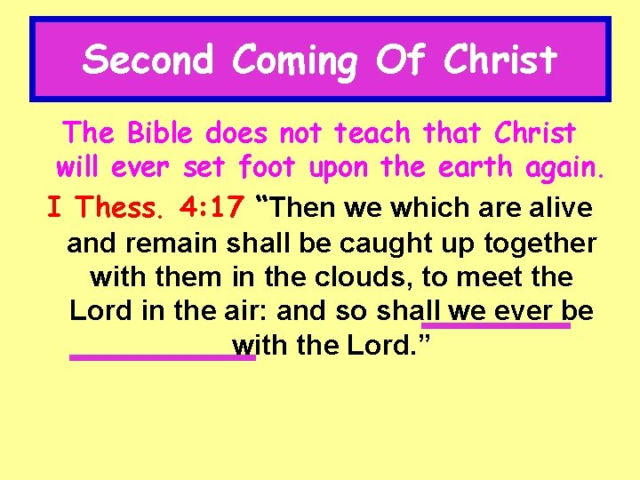 Second Coming Of Christ The Bible does not teach that Christ will ever set