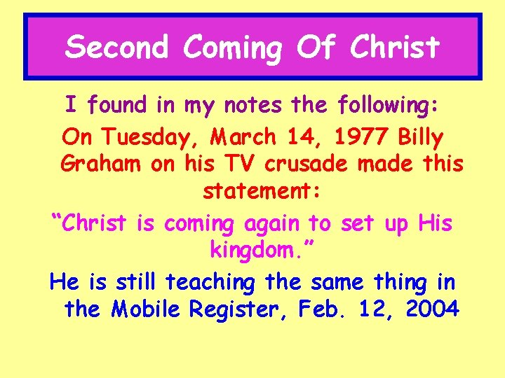 Second Coming Of Christ I found in my notes the following: On Tuesday, March