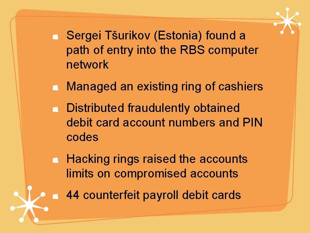 Sergei Tšurikov (Estonia) found a path of entry into the RBS computer network Managed