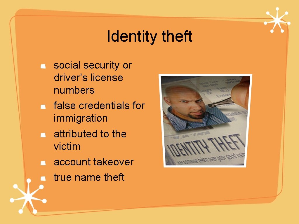 Identity theft social security or driver's license numbers false credentials for immigration attributed to