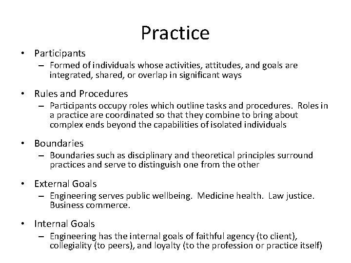 Practice • Participants – Formed of individuals whose activities, attitudes, and goals are integrated,