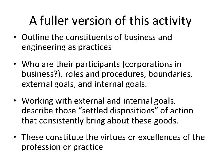 A fuller version of this activity • Outline the constituents of business and engineering