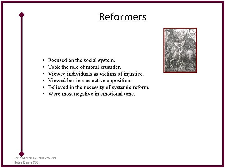 Reformers • • • Focused on the social system. Took the role of moral