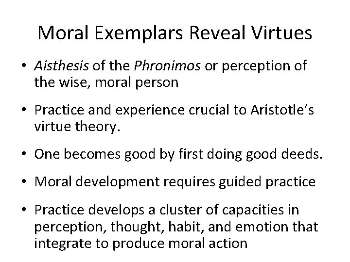 Moral Exemplars Reveal Virtues • Aisthesis of the Phronimos or perception of the wise,