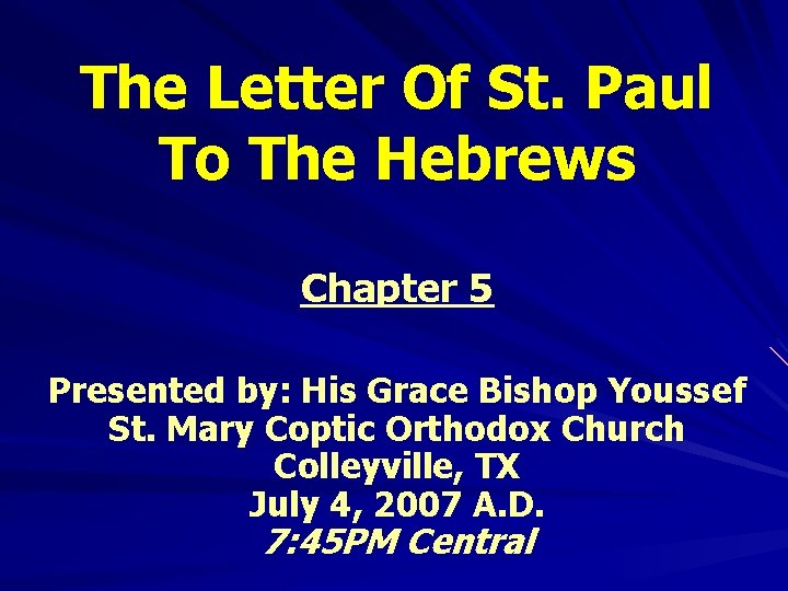 The Letter Of St. Paul To The Hebrews Chapter 5 Presented by: His Grace