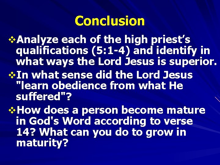 Conclusion v. Analyze each of the high priest's qualifications (5: 1 -4) and identify