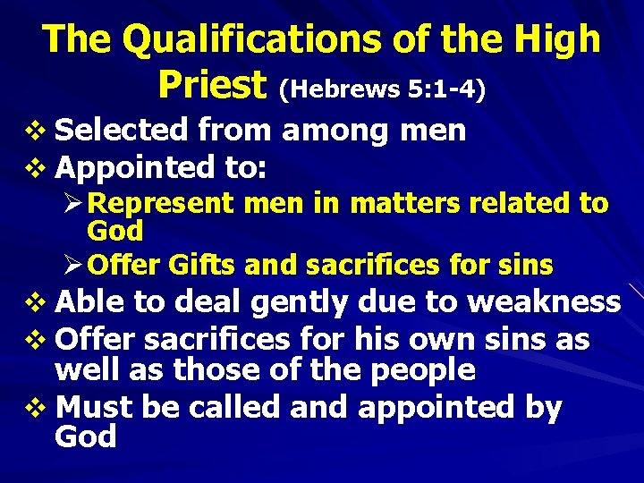 The Qualifications of the High Priest (Hebrews 5: 1 -4) v Selected from among