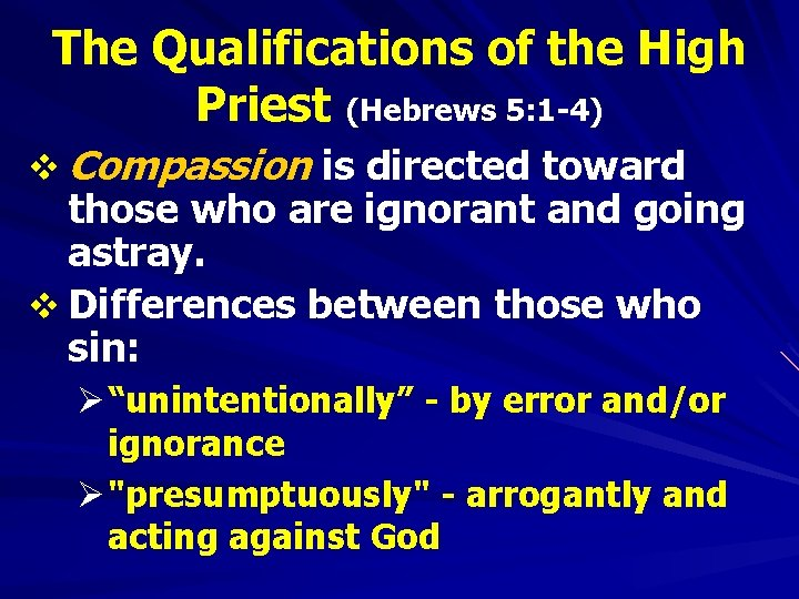 The Qualifications of the High Priest (Hebrews 5: 1 -4) v Compassion is directed