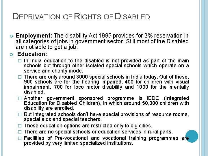DEPRIVATION OF RIGHTS OF DISABLED Employment: The disability Act 1995 provides for 3% reservation