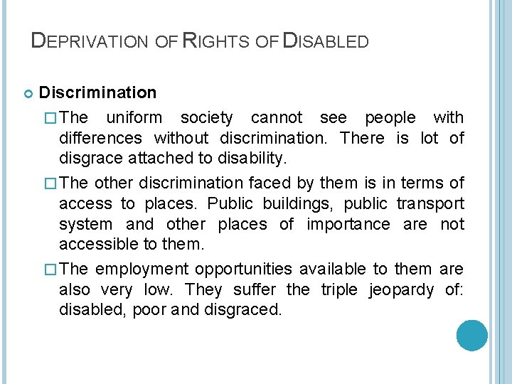 DEPRIVATION OF RIGHTS OF DISABLED Discrimination � The uniform society cannot see people with