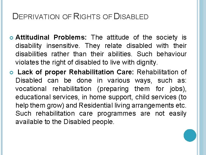DEPRIVATION OF RIGHTS OF DISABLED Attitudinal Problems: The attitude of the society is disability