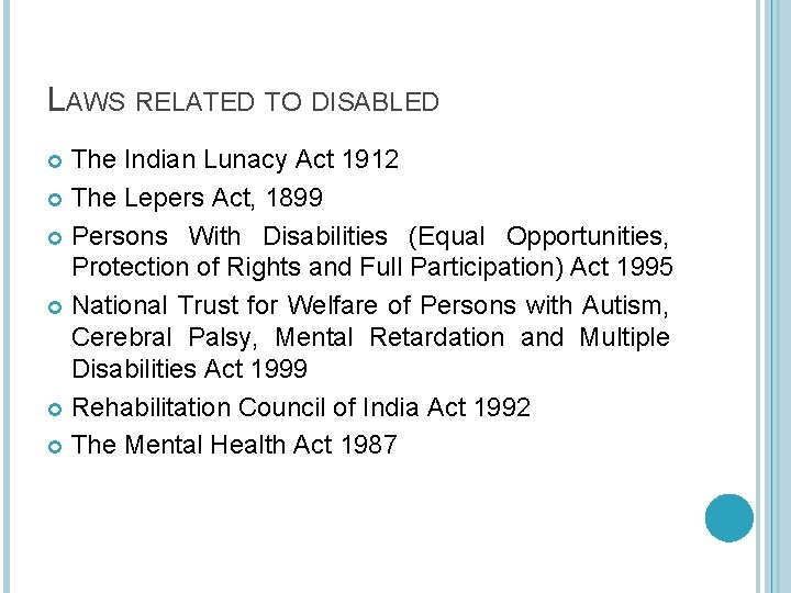 LAWS RELATED TO DISABLED The Indian Lunacy Act 1912 The Lepers Act, 1899 Persons