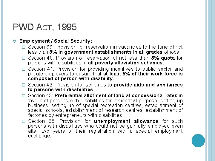 PWD ACT, 1995 Employment / Social Security: � Section 33: Provision for reservation in
