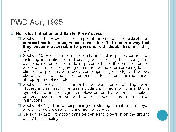 PWD ACT, 1995 Non-discrimination and Barrier Free Access � Section 44: Provision for special
