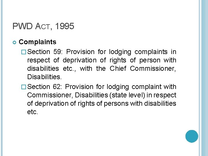 PWD ACT, 1995 Complaints � Section 59: Provision for lodging complaints in respect of