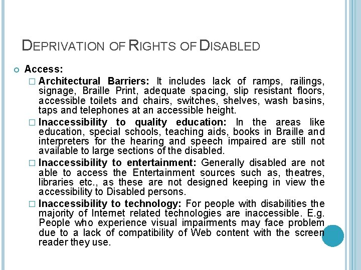 DEPRIVATION OF RIGHTS OF DISABLED Access: � Architectural Barriers: It includes lack of ramps,