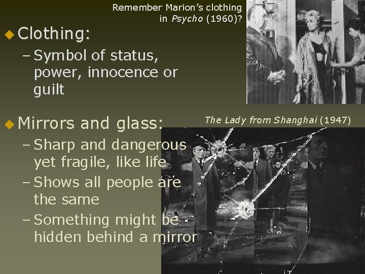 u Clothing: Remember Marion's clothing in Psycho (1960)? – Symbol of status, power, innocence