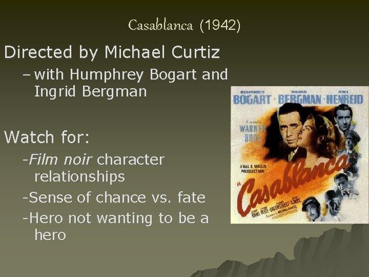 Casablanca (1942) Directed by Michael Curtiz – with Humphrey Bogart and Ingrid Bergman Watch