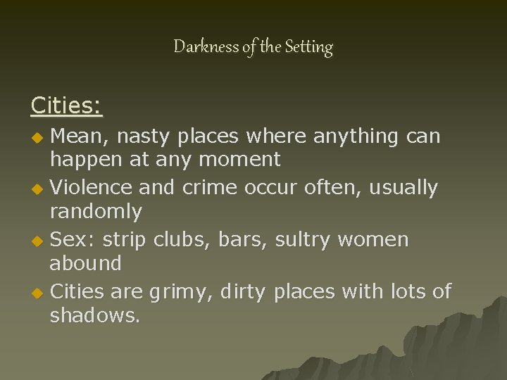 Darkness of the Setting Cities: Mean, nasty places where anything can happen at any