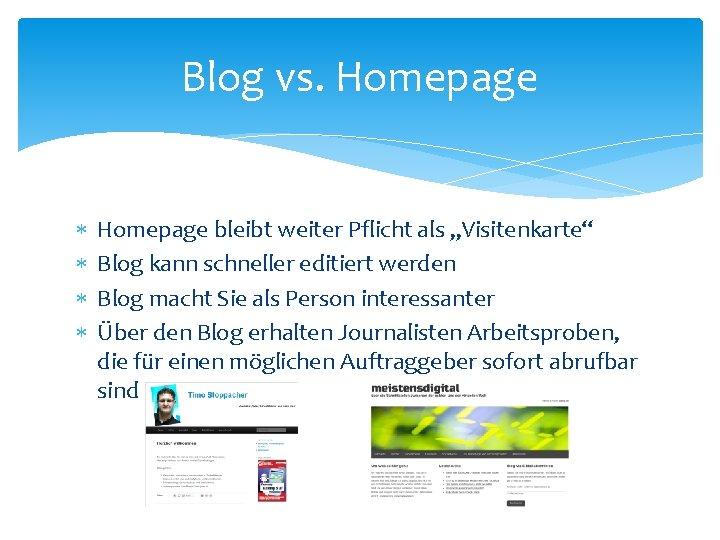 """Blog vs. Homepage bleibt weiter Pflicht als """"Visitenkarte"""" Blog kann schneller editiert werden Blog"""
