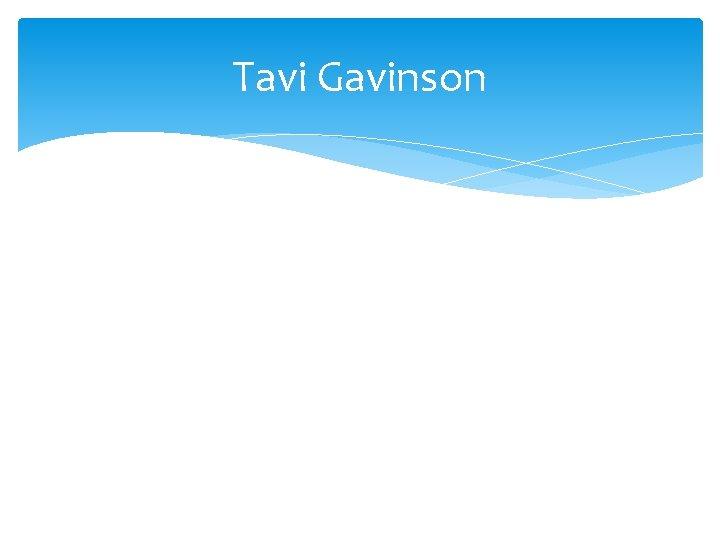 Tavi Gavinson