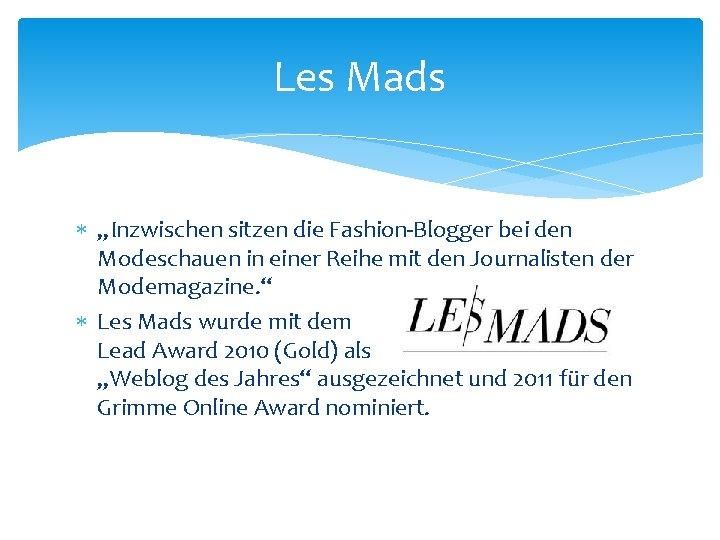 """Les Mads """"Inzwischen sitzen die Fashion-Blogger bei den Modeschauen in einer Reihe mit den"""