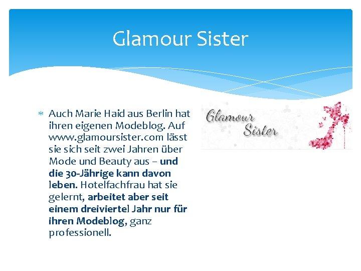 Glamour Sister Auch Marie Haid aus Berlin hat ihren eigenen Modeblog. Auf www. glamoursister.