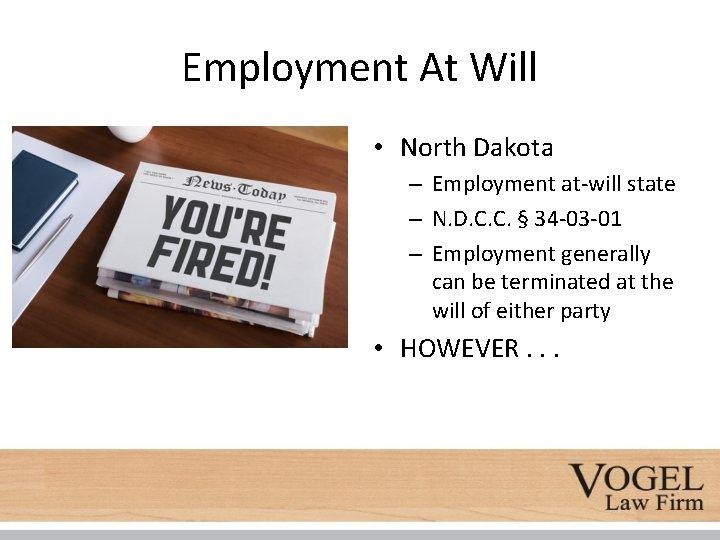 Employment At Will • North Dakota – Employment at-will state – N. D. C.